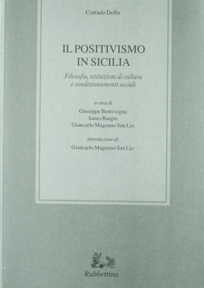 Il positivismo in Sicilia. Filosofia, istituzioni di cultura e condizionamenti sociali.