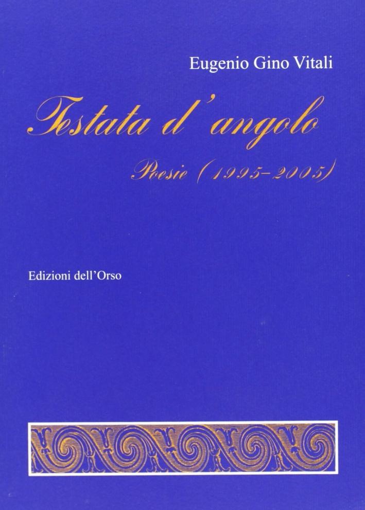 Testata d'angolo. Poesie, 1995-2005.