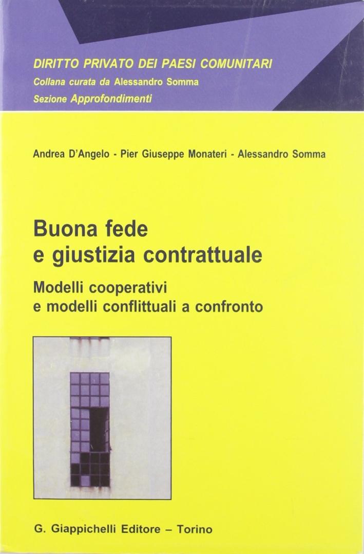 Buona fede e giustizia contrattuale. Modelli cooperativi e modelli conflittuali a confronto
