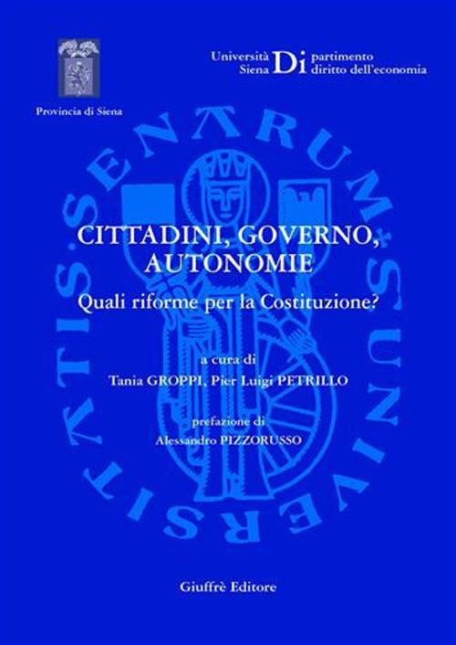 Cittadini, governo, autonomie. Quali riforme per la Costituzione?