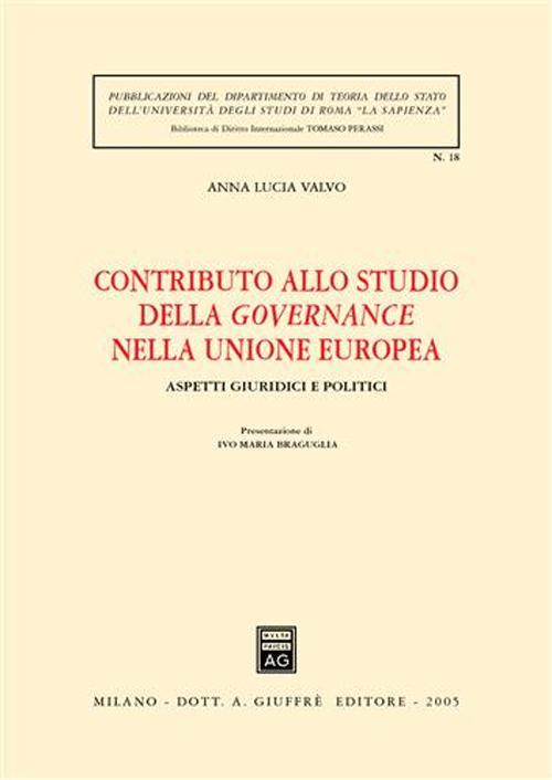 Contributo allo studio della governance nella Unione europea. Aspetti giuridici e politici