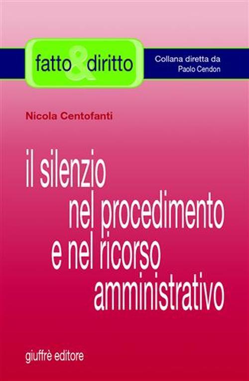 Il silenzio nel procedimento e nel ricorso amministrativo