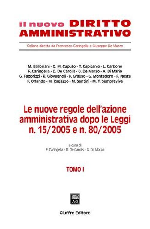 Le nuove regole dell'azione amministrativa dopo le Leggi n. 15/2005 e n. 80/2005