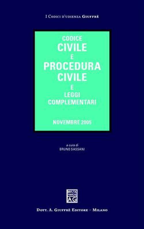 Codice civile e procedura civile e leggi complementari. Novembre 2005