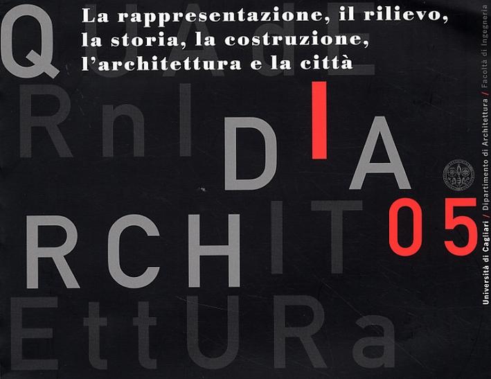 La rappresentazione, il rilievo, la storia, la costruzione, l'architettura e la città