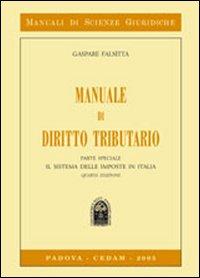 Manuale di diritto tributario. Parte speciale, il sistema delle imposte in Italia