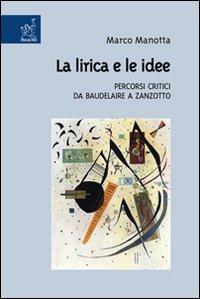 La lirica e le idee. Percorsi critici da Baudelaire a Zanzotto
