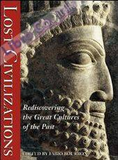 Splendors of the lost civilisations. Journey in the world of archaeology. [rediscovering the great cultures of the past].