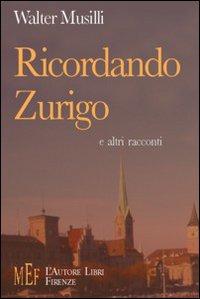 Ricordando Zurigo e altri racconti. Un disincantato confronto fra la cultura italiana e quella svizzera