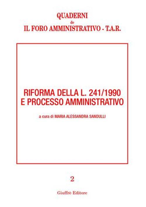 Riforma della L. 241/1990 e processo amministrativo.