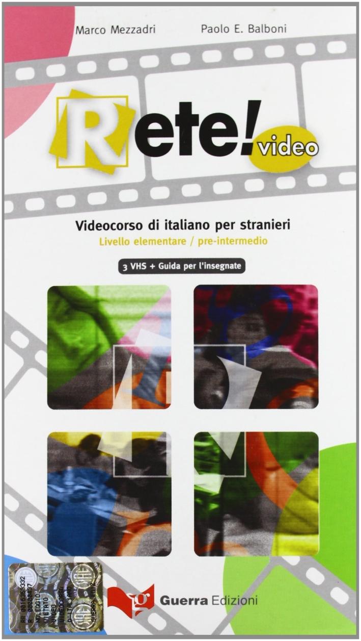 Rete! Video. Videocorso di italiano per stranieri. Livello elementare/pre-intermedio-Guida per l'insegnante. Con 3 videocassette