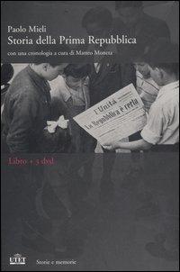 Storia della Prima Repubblica. Con una Cronologia di Matteo Moneta. con 3 DVD