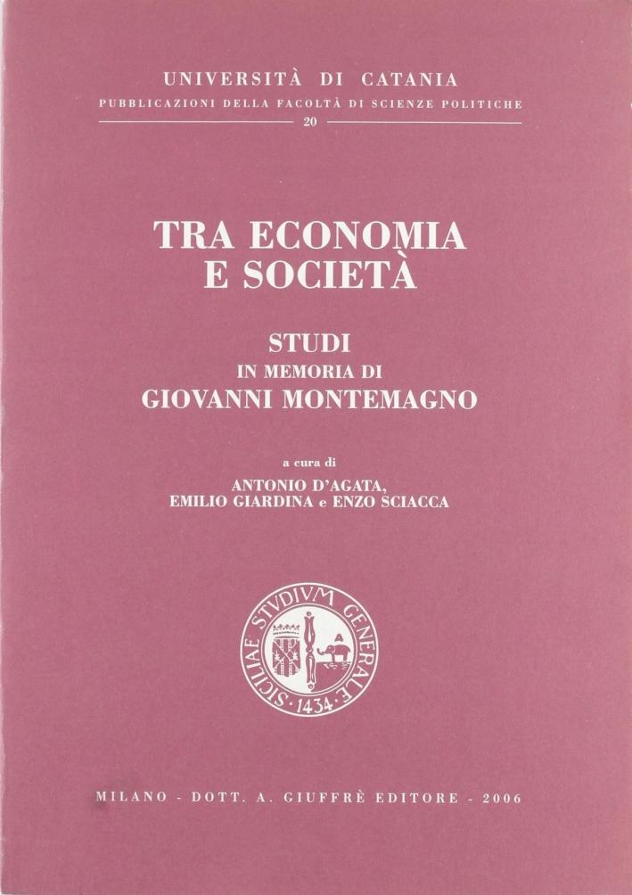 Tra economia e società. Studi in memoria di Giovanni Montemagno