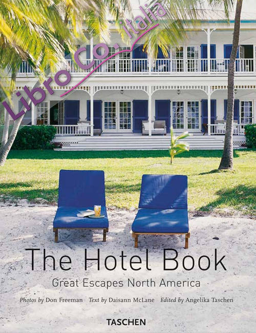 The Hotel Book. Great Escapes North America. Ediz. italiana, spagnola e portoghese