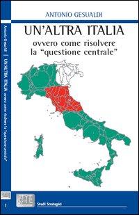Un'altra Italia, ovvero come risolvere la