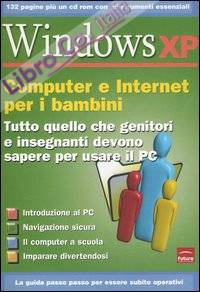 Windows XP. Computer e internet per i bambini. Con CD-ROM