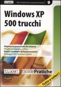 Windows XP. 500 trucchi. Con CD-ROM
