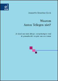 Waarom Anton Tellegen niet? De dood van tante Miesje: overpeinzingen rond de gemankeerde receptie van een roman