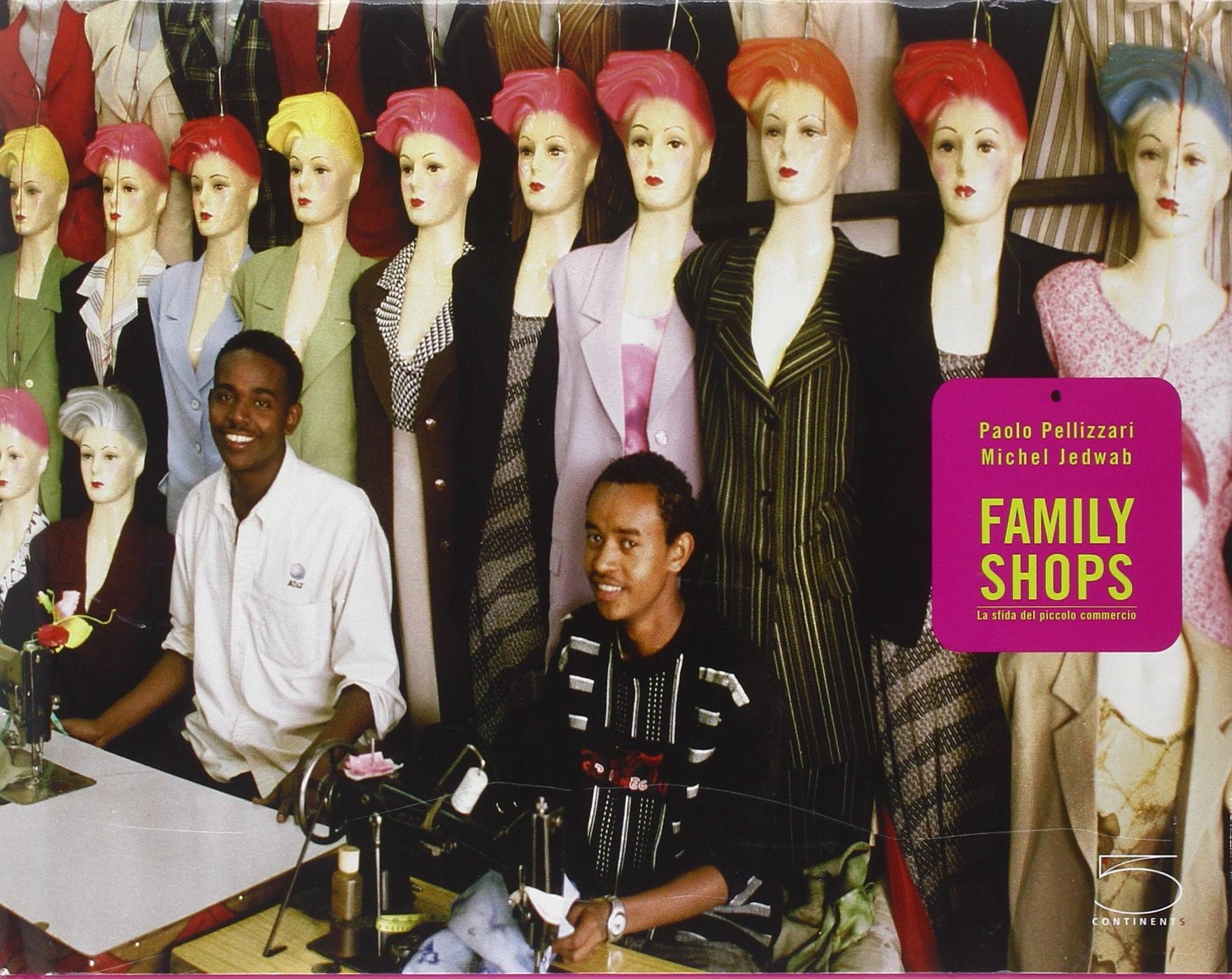 Paolo Pellizzari. Family Shops. Il piccolo commercio a gestione famigliare. [Italian Ed.]