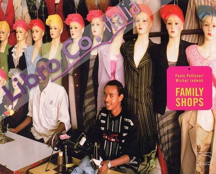 Paolo Pellizzari. Family Shops. [English Ed.]