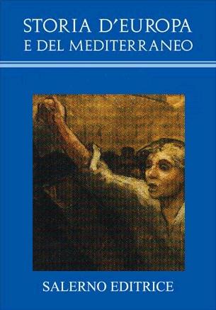 Storia d'Europa e del Mediterraneo. Sez. VI. L'Età Contemporanea. Vol. XIV. Culture, Ideologie, Religioni