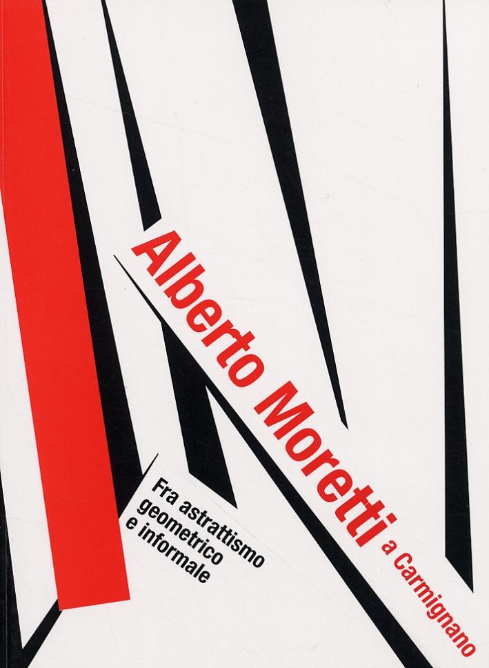 Alberto Moretti a Carmignano. Tra astrattismo geometrico e informale