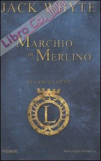 Il marchio di Merlino. Io, Lancillotto. Vol. 2