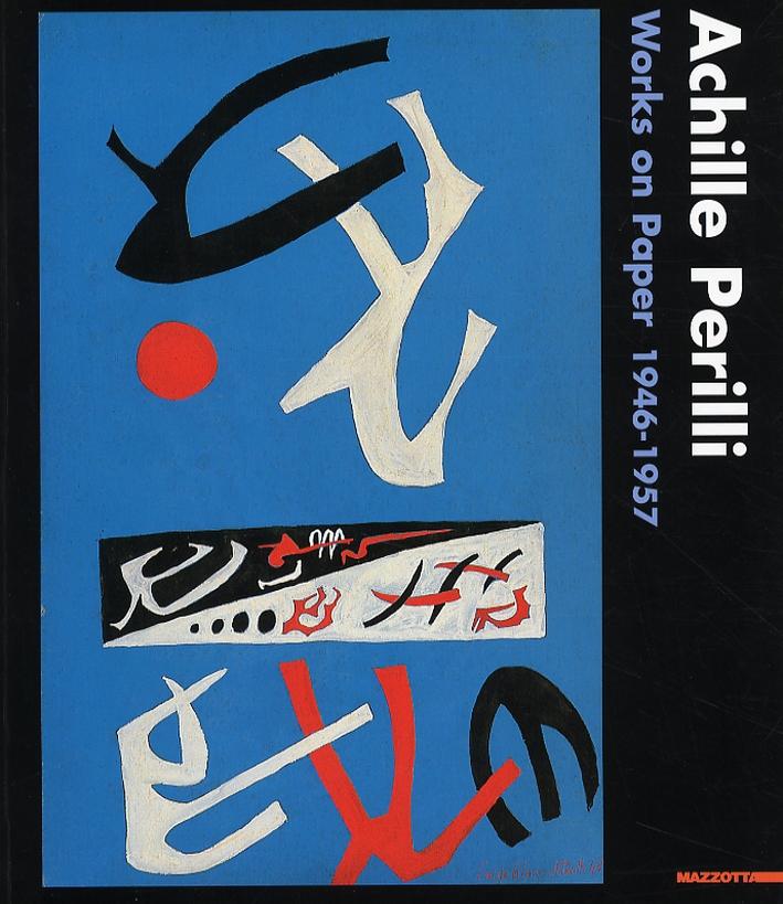 Achille Perilli. Works On Paper 1946-1957