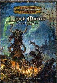 Dungeons & Dragons. Liber mortis. Il libro dei non morti