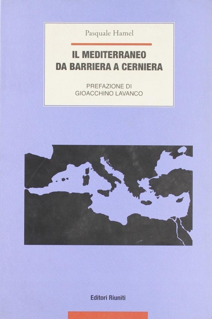 Il Mediterraneo. Da barriera a cerniera