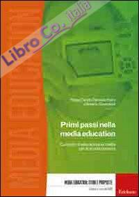 Primi Passi nella Media Education. Curricolo di Educazione ai Media per la Scuola Primaria. con DVD-ROM
