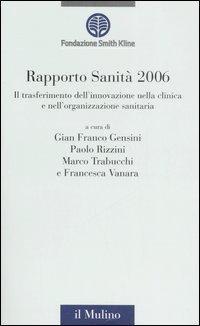 Rapporto sanità 2006. Il trasferimento dell'innovazione nella clinica e nell'organizzazione sanitaria