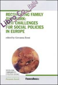 Reconciling family and work: new challenges for social policies in Europe