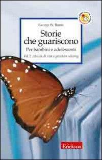Storie che Guariscono. Per Bambini e Adolescenti. Vol. 2: Abilità di Vita e Problem Solving