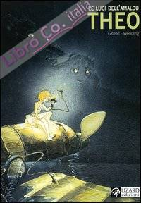 Theo. Le luci dell'Amalou. Vol. 1