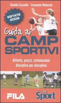 Guida ai camp sportivi. Attività, prezzi, sistemazioni, disciplina per disciplina
