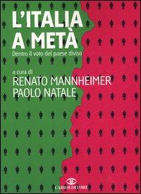 L'Italia a Metà. Dentro il Voto del Paese Diviso