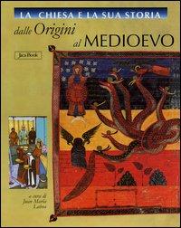 La Chiesa e la Sua Storia. Dalle Origini al Medioevo Vol. 1-5