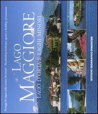 Lago Maggiore, lago d'Orta e laghi minori. Paesaggi da sogno nella cornice dei monti. Ediz. italiana e inglese