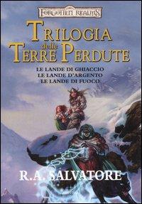 Trilogia delle Terre Perdute: Le Lande di ghiaccio-Le lande d'argento-Le lande di fuoco