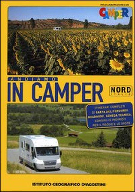 Andiamo in camper. Nord Italia. Ediz. illustrata