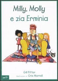 Milly, Molly e zia Erminia. Ediz. illustrata