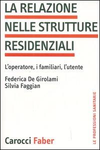 La Relazione nelle Strutture Residenziali. L'Operatore, i Familiari, L'Utente