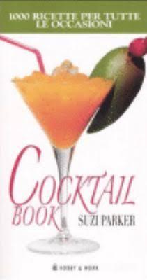 Cocktail book. Mille ricette per tutte le occasioni