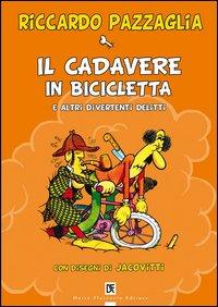 Il cadavere in bicicletta e altri divertenti delitti