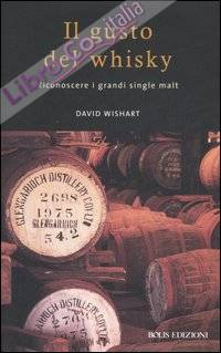 Il Gusto del whisky. Riconoscere i grandi single malt