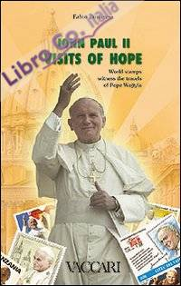John Paul II. Visits of hope. World stamps witness the travels of pope Wojtyla