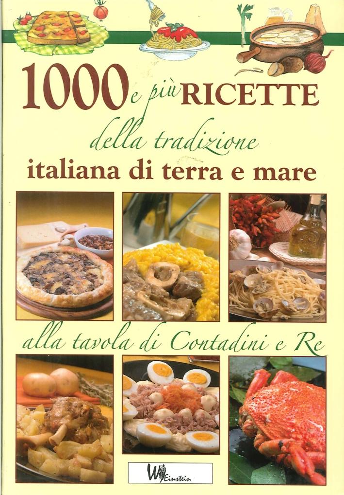 Mille e più Ricette delle Tradizione Italiana di Terra e Mare