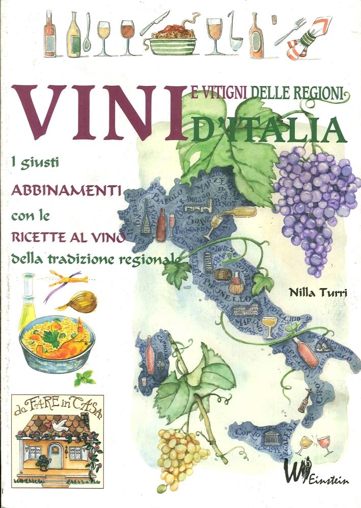 Vini delle regioni d'Italia. I giusti abbinamenti con le ricette al vino