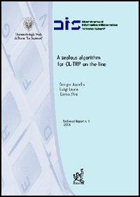 A Zealous algorithm for OL-TRP on the line